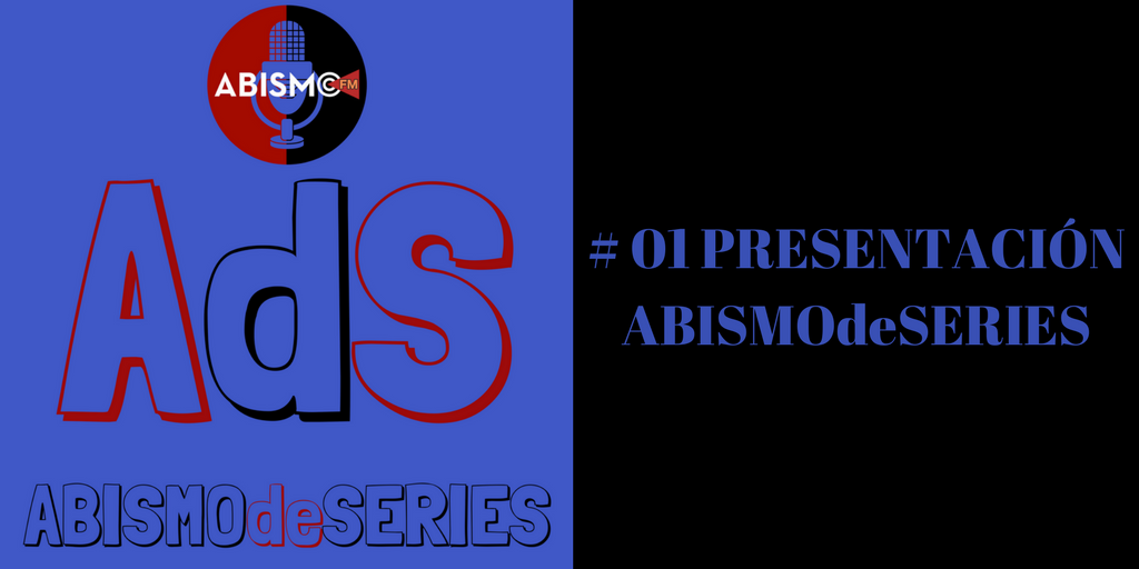 ABISMOdeSERIES - ABISMOfm