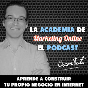 Carátula del podcast La Academia de Marketing Online de Oscar Feito