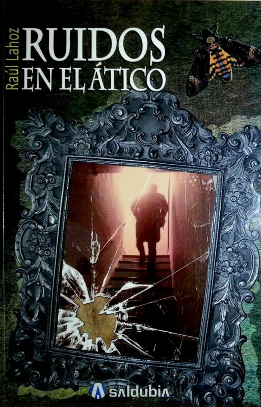 Portada del libro Ruidos en el ático de Raúl Lahoz