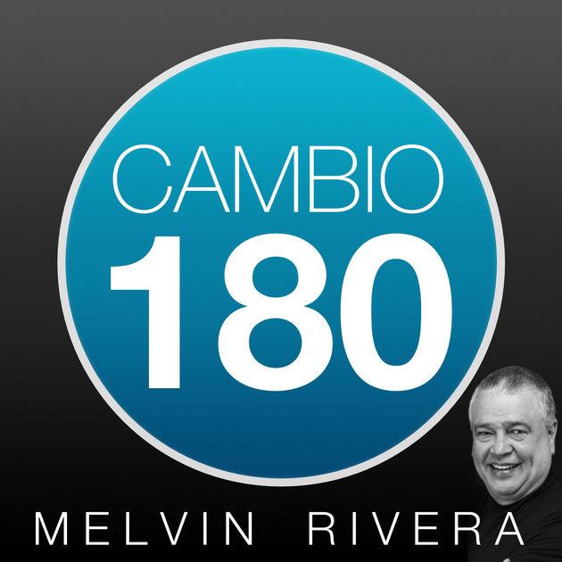 Carátula del pódcast Cambio 180 de Melvin Rivera Velázquez