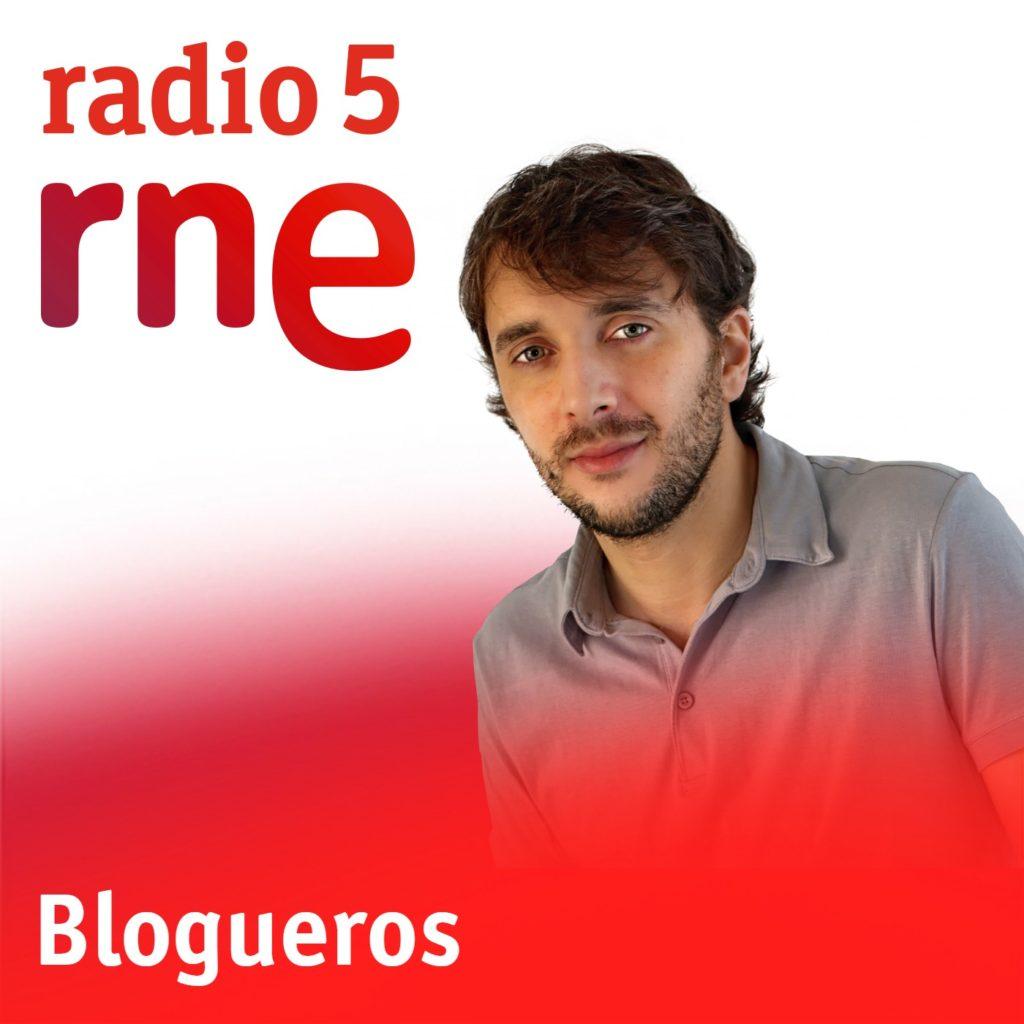 Caratula del podcast Blogueros de Radio 5 RNE presentado por Molo Cebrián