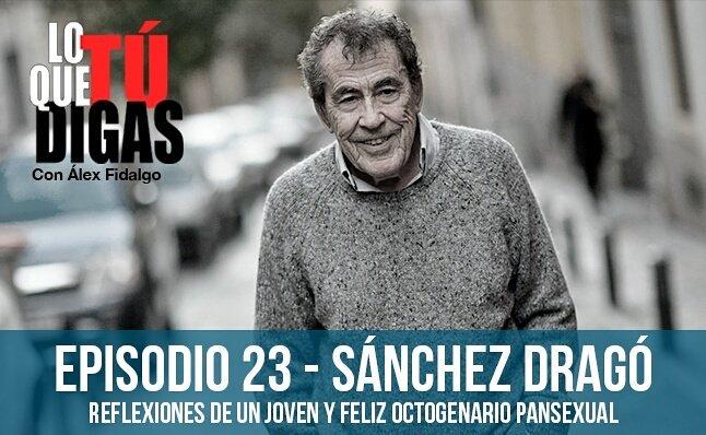 Entrevista de Alex Fidalgo a Fernando Sánchez Dragó en Lo que tú digas