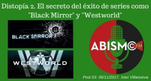 "Distopías 2. El secreto del éxito de series como ""Black Mirror"" o ""Westworld"""