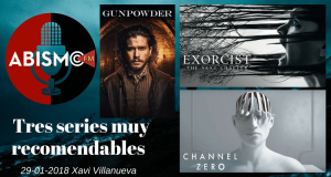 EL EXORCISTA, GUNPOWDER y CHANNEL ZERO. Tres series muy recomendables