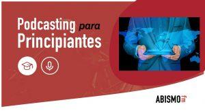 Actualidad del podcasting Octubre - Podcasting para Principiantes