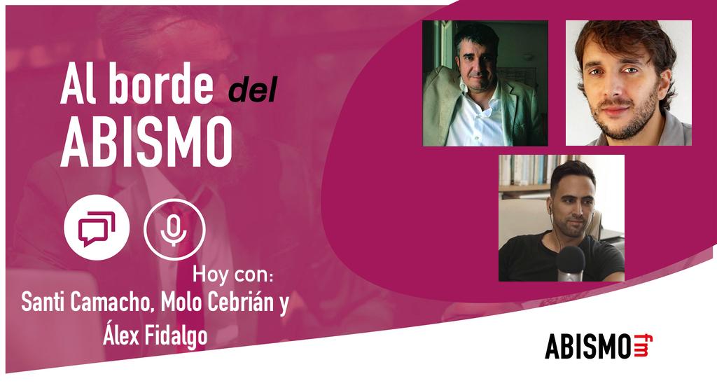 Santi Camacho, Molo Cebrián y Álex Fidalgo - ABISMOfm