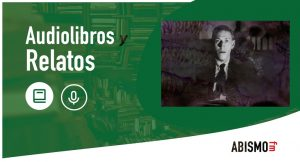 H. P. Lovecraft - Audiolibros y Relatos - ABISMOfm