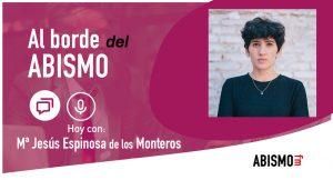 Branded podcast y Podium con Maria Jesus Espinosa de los Monteros - ABISMOfm
