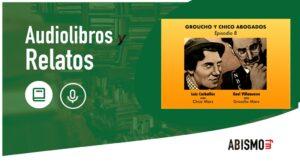 GROUCHO Y CHICO ABOGADOS. Episodio 8 - ABISMOfm