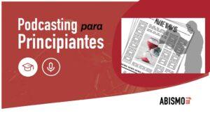 Actualidad del podcasting Mayo 2020 - ABISMOfm
