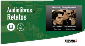 Audiolibros y Relatos - Groucho y Chico abogados. Episodio 23 - ABISMOfm