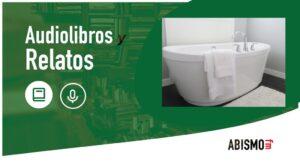 Audiolibros y Relatos - El baño. RAYMOND CARVER - ABISMOfm